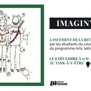 Lancement de la revue Imagin'Arts le 8 décembre à 17 h au Tank-à-y-Être du Cégep de Matane.<br />
