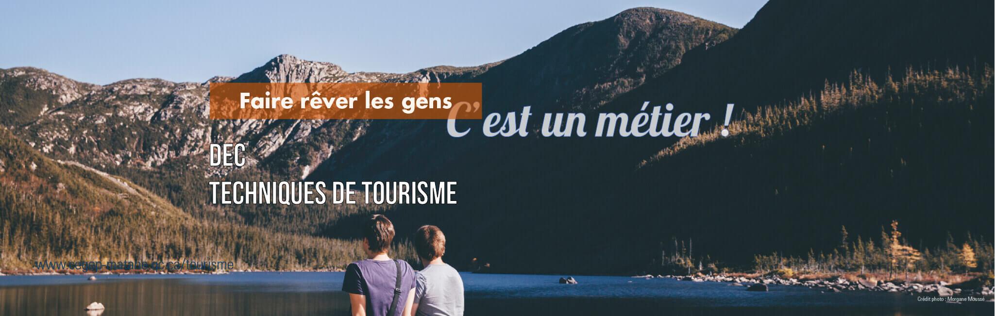Techniques de Tourisme, c'est faire rêver les gens