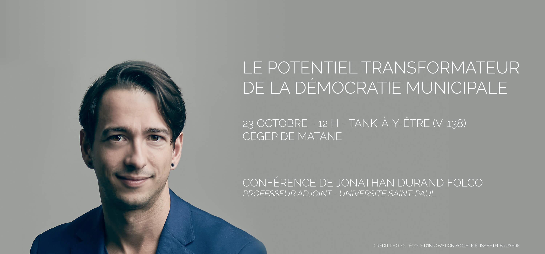 La démocratie municipale peut-elle changer le monde? Conférence de monsieur Jonathan Durand Folco au Cégep de Matane