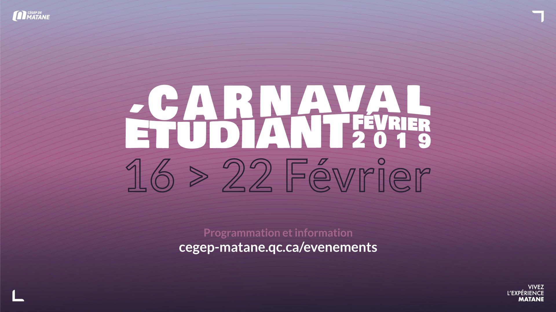 Du 16 au 22 février 2019 Semaine de carnaval étudiant au Cégep de Matane