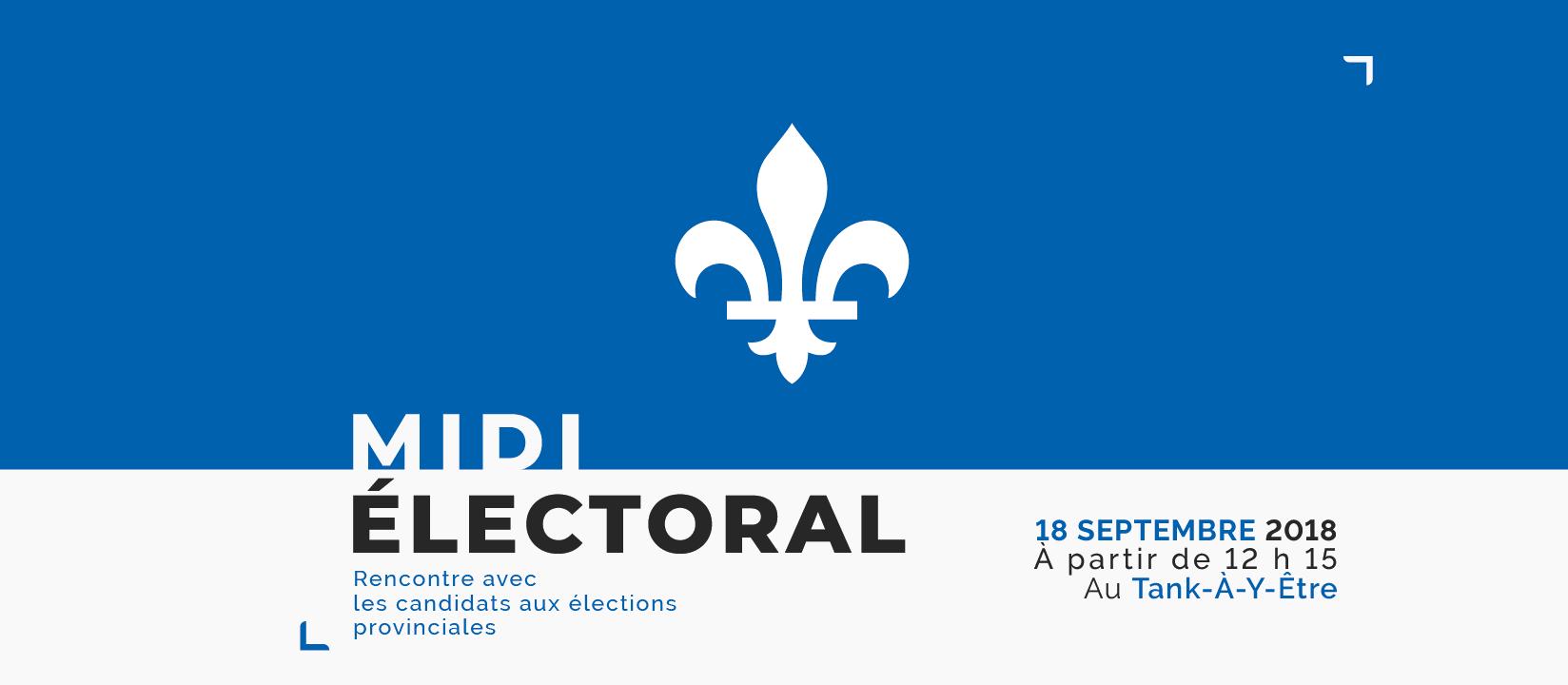 midi électoral qui se tiendra le mardi 18 septembre 2018, à compter de 12 h 15, au salon étudiant Tank-à-y-être (local V-138).<br />